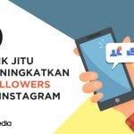 Ingin Followers Anda Naik? Ikuti 10 Trik Jitu Meningkatkan Followers di Instagram Ini!