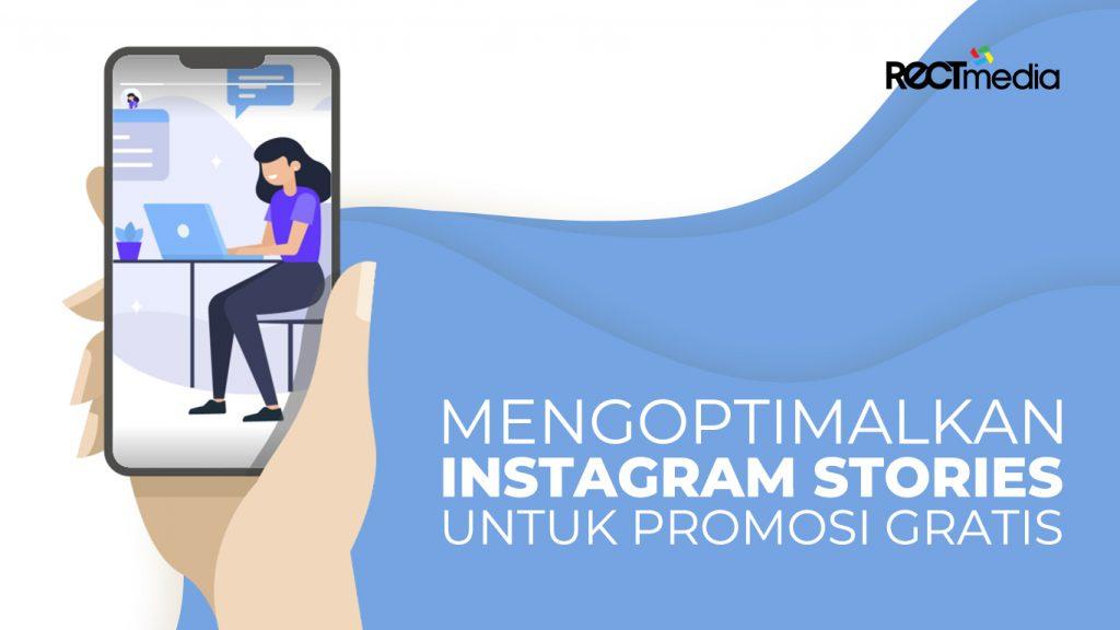 Mengoptimalkan Instagram Stories Untuk Promosi Gratis Pt Rect